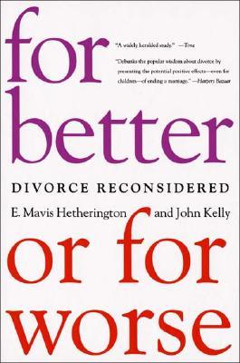 For Better or for Worse By Hetherington, E. Mavis/ Kelly, John