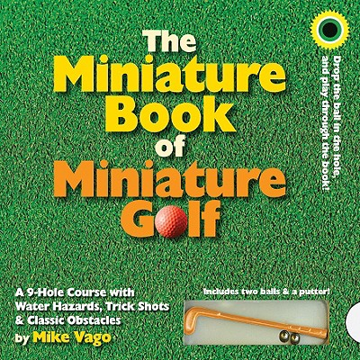 The Miniature Book of Miniature Golf By Vago, Mike